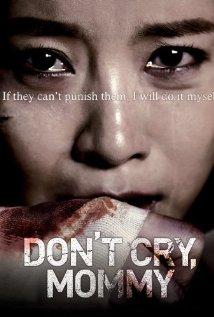 مشاهدة فيلم Don't Cry, Mommy مترجم اون لاين